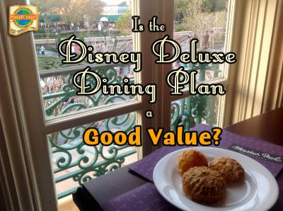 Photo illustrating Deluxe Dining Plan -- Good Value?