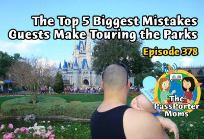 Photo illustrating Top 5 Mistakes Guests Make Touring the Parks