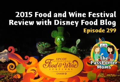 Photo illustrating 2015 Food and Wine Festival Review with Disney Food Blog