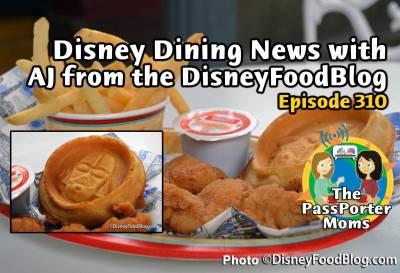 Photo illustrating Disney Dining News with AJ Wolfe