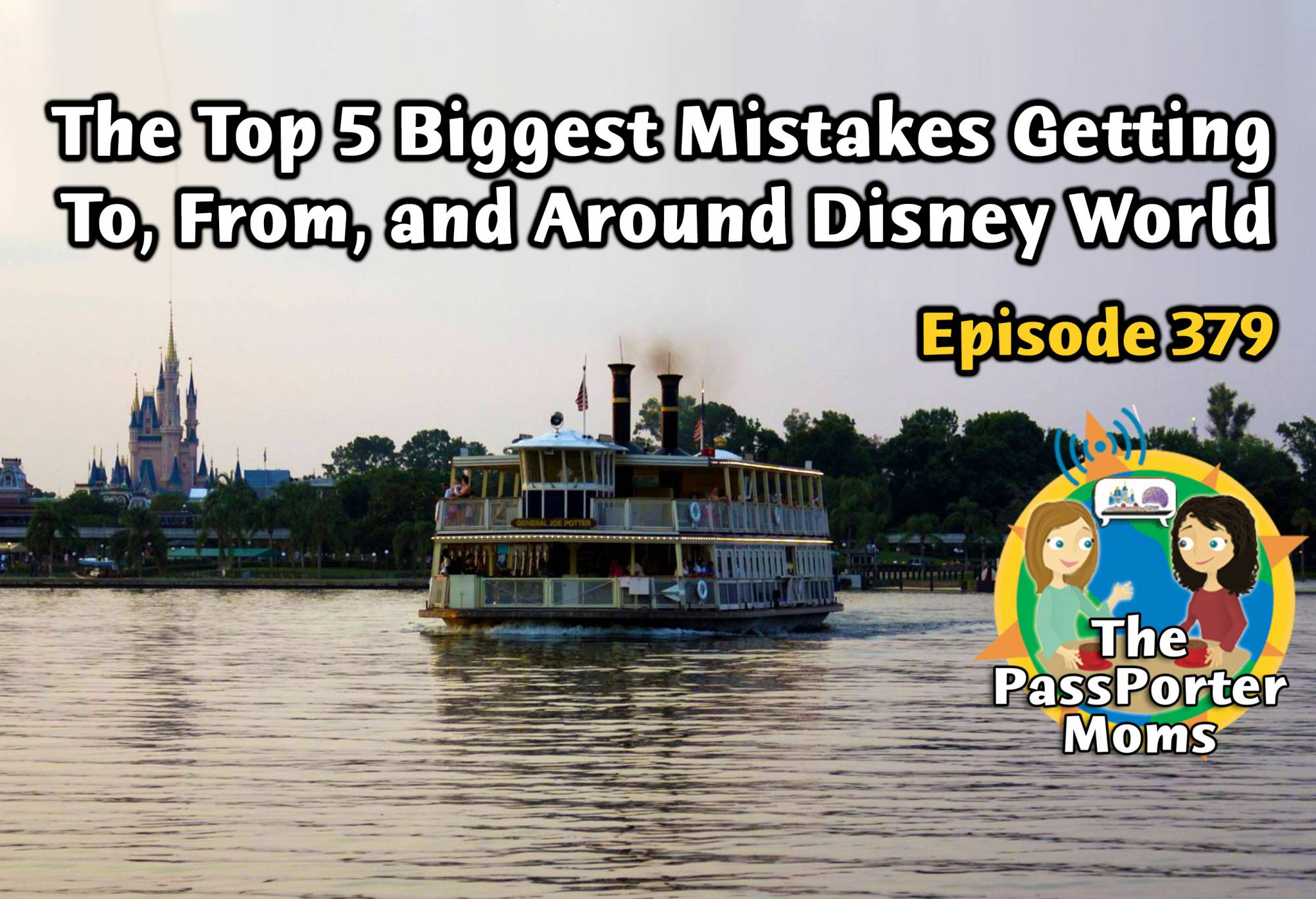 Top 5 Mistakes Getting To, From, And Around Walt Disney World