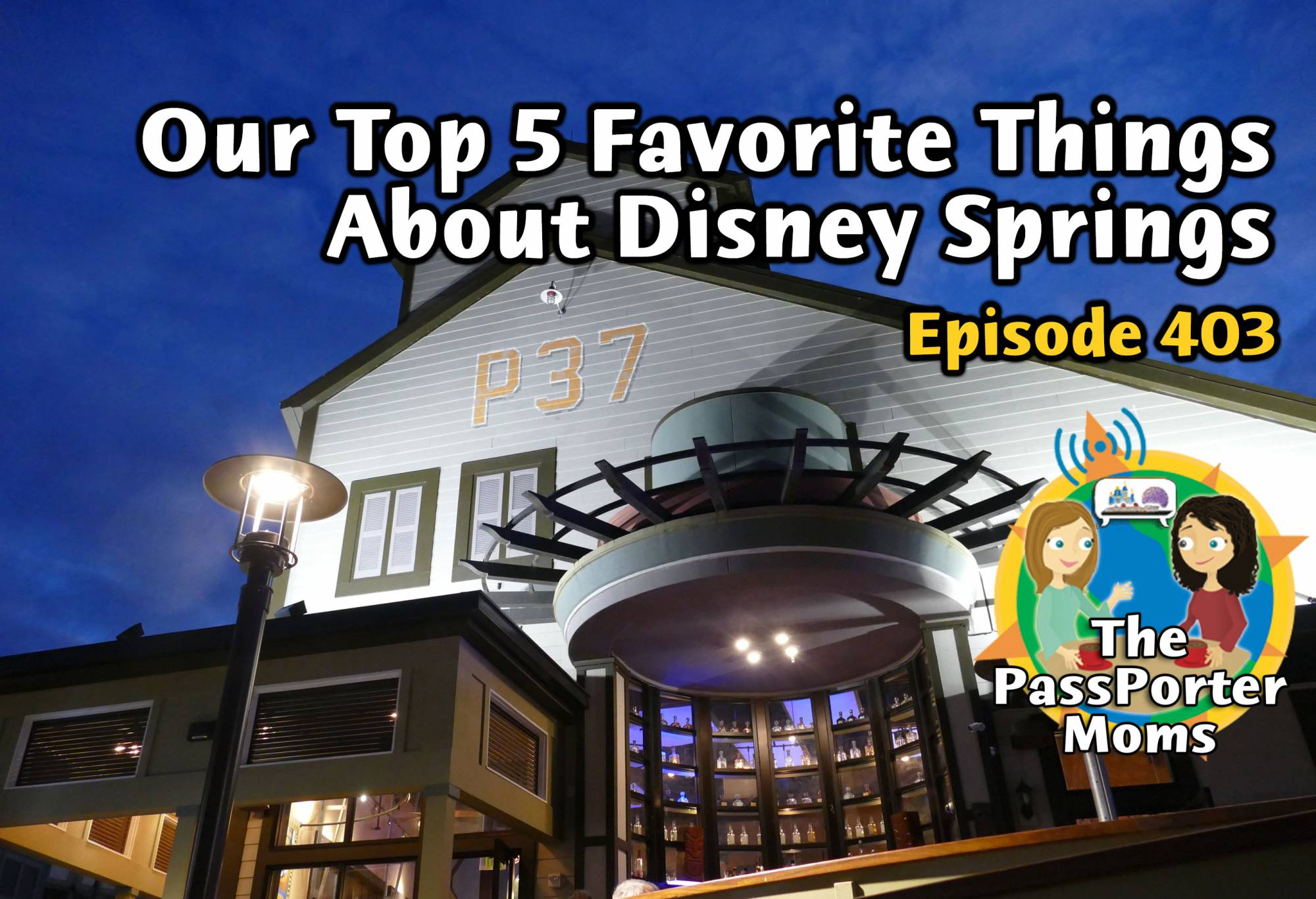 Our Favorite Things About Disney Springs