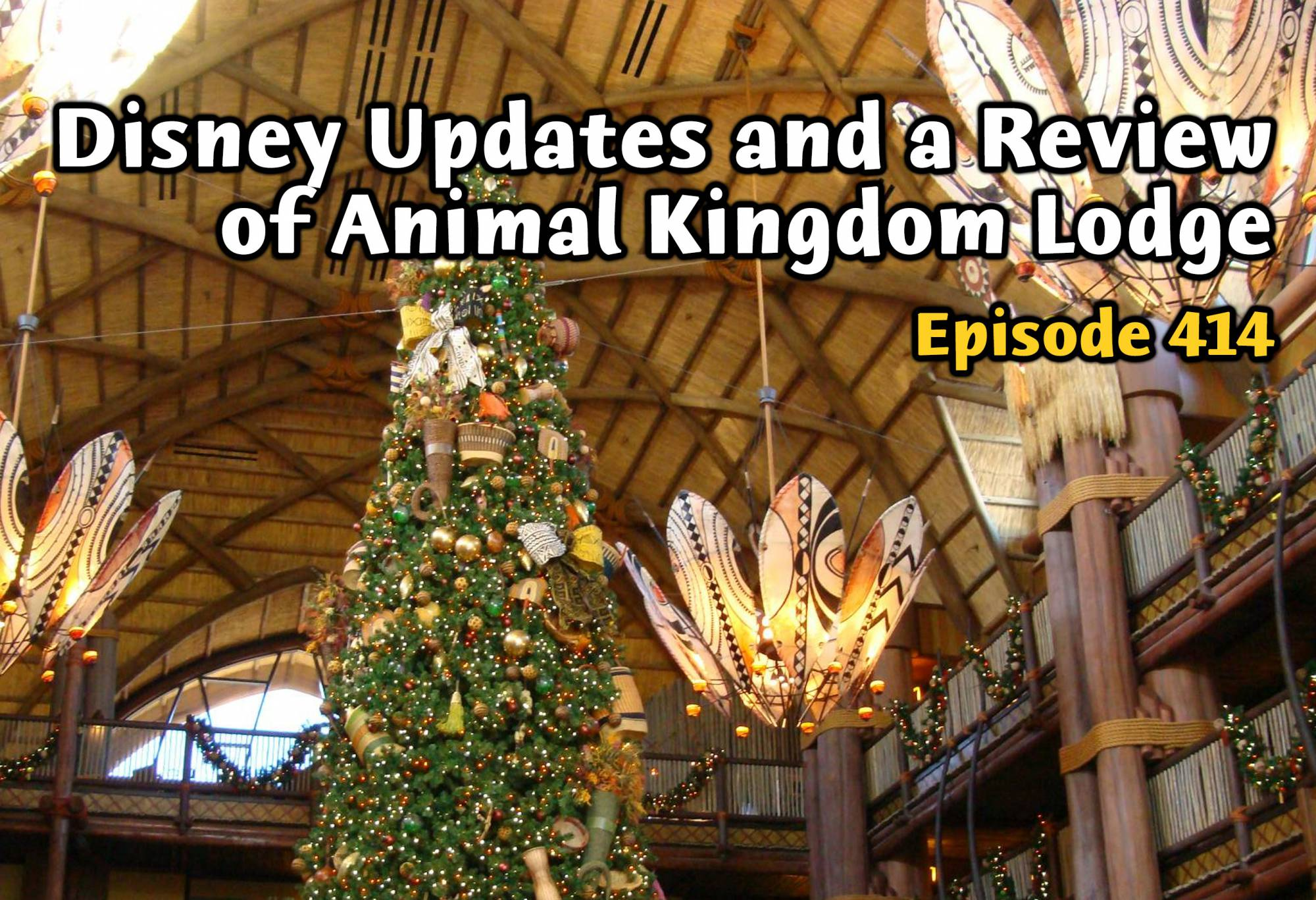Disney Updates and Review of Animal Kingdom Lodge