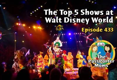 Top 5 Shows at Walt Disney World